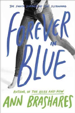 Forever in Blue: The Fourth Summer of the Sisterhood (Paperback)