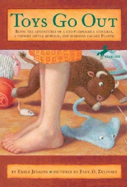 Toys Go Out: Being the Adventures of a Knowledgeable Stingray, A Toughy Little Buffalo, And Someone Called Plastic (Paperback)