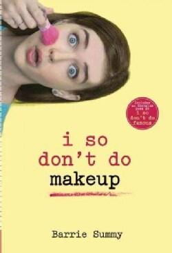 I So Don't Do Makeup (Paperback)