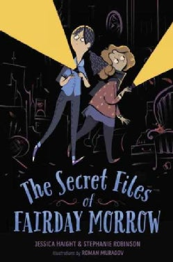 The Secret Files of Fairday Morrow (Hardcover)