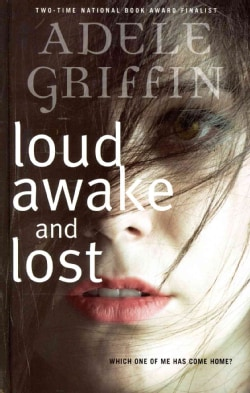 Loud awake and lost (Hardcover)