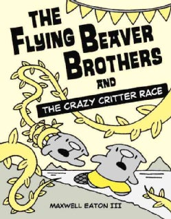 The Flying Beaver Brothers 6: The Flying Beaver Brothers and the Crazy Critter Race (Paperback)