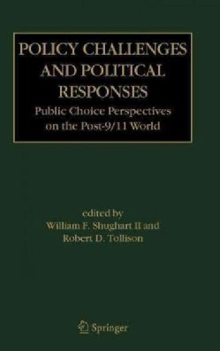 Policy Challenges And Political Responses: Public Choice Perspectives on the Post-9/11 World (Hardcover)