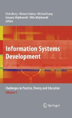 Information Systems Development: Challenges in Practice, Theory and Education (Hardcover)