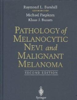 Pathology of Melanocytic Nevi and Malignant Melanoma (Hardcover)