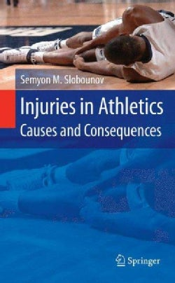 Injuries in Athletics: Causes and Consequences (Hardcover)