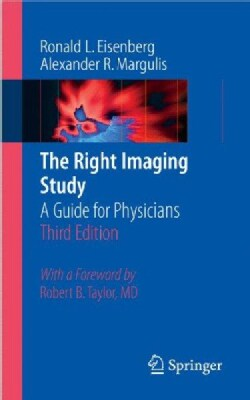 The Right Imaging Study: A Guide for Physicians (Paperback)