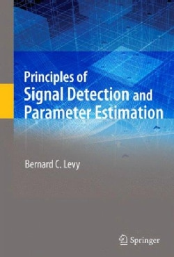 Principles of Signal Detection and Parameter Estimation (Hardcover)