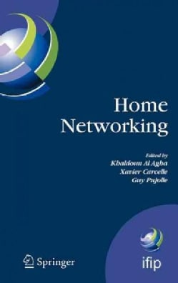 Home Networking: First Ifip Wg 6.2 Home Networking Conference Ihn'2007, Paris, France, December 10-12, 2007 (Hardcover)