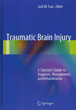 Traumatic Brain Injury: A Clinician's Guide to Diagnosis, Management, and Rehabilitation (Hardcover)