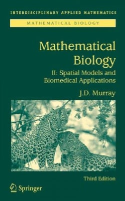 Mathematical Biology II: Spatial Models and Biomedical Applications (Hardcover)