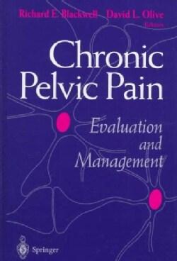 Chronic Pelvic Pain: Evaluation and Management (Hardcover)