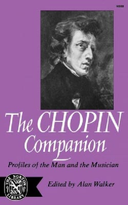 The Chopin Companion: Profiles of the Man and the Musician (Paperback)