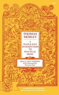 A Plain and Easy Introduction to Practical Music (Paperback)