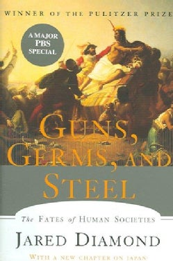Guns, Germs, And Steel: The Fates of Human Societies (Hardcover)