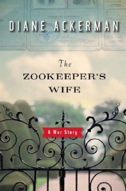 The Zookeeper's Wife: A War Story (Hardcover)
