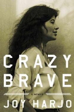 Crazy Brave (Hardcover)