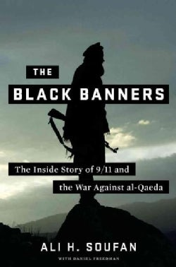 The Black Banners: The Inside Story of 9/11 and the War Against Al-Qaeda (Hardcover)