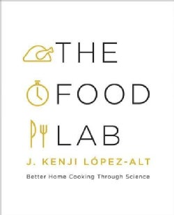 The Food Lab: Better Home Cooking Through Science (Hardcover)