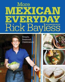 More Mexican Everyday: Simple, Seasonal, Celebratory (Hardcover)