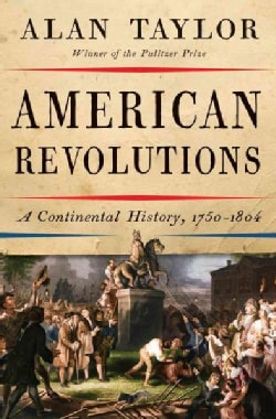 American Revolutions: A Continental History, 1750-1804 (Hardcover)