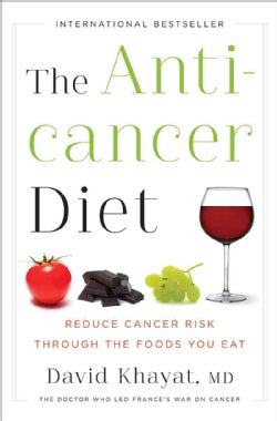 The Anticancer Diet: Reduce Cancer Risk Through the Foods You Eat (Hardcover)