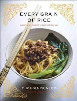 Every Grain of Rice: Simple Chinese Home Cooking (Hardcover)