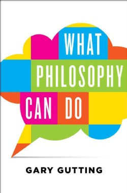 What Philosophy Can Do (Hardcover)