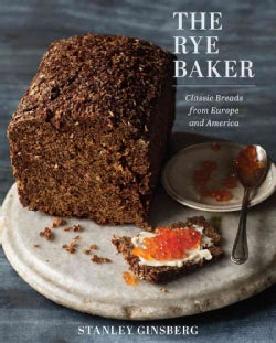 The Rye Baker: Classic Breads from Europe and America (Hardcover)