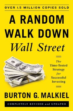 A Random Walk Down Wall Street: The Time-Tested Strategy for Successful Investing (Hardcover)