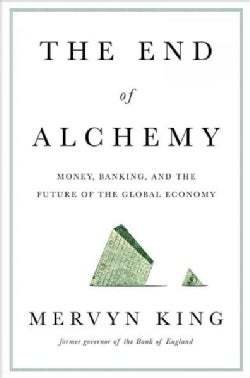 The End of Alchemy: Money, Banking, and the Future of the Global Economy (Hardcover)