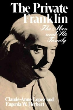 The Private Franklin: The Man and His Family (Paperback)
