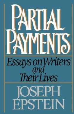 Partial Payments: Essays on Writers and Their Lives (Paperback)