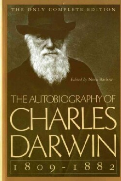 The Autobiography of Charles Darwin 1809-1882 (Paperback)