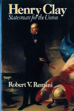 Henry Clay: Statesman for the Union (Paperback)