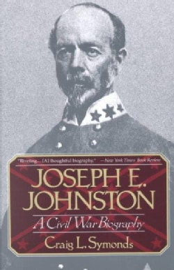 Joseph E. Johnston: A Civil War Biography (Paperback)