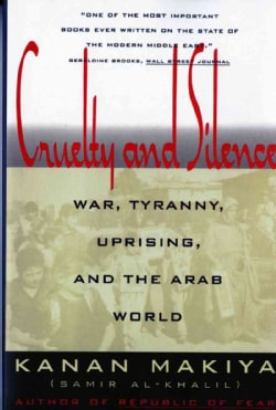 Cruelty and Silence: War, Tyranny, Uprising, and the Arab World (Paperback)