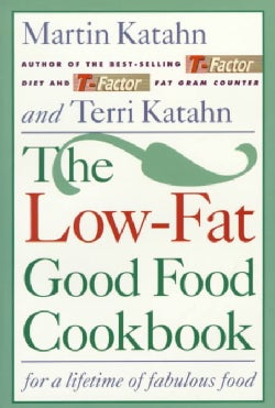 The Low-Fat Good Food Cookbook: For a Lifetime of Fabulous Food (Paperback)