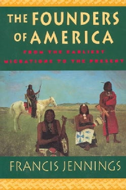 The Founders of America: How Indians Discovered the Land, Pioneered in It, and Created Great Classical Civilizati... (Paperback)