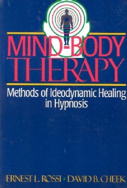 Mind-Body Therapy: Methods of Ideodynamic Healing in Hypnosis (Paperback)