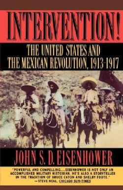 Intervention!: The United States and the Mexican Revolution, 1913-1917 (Paperback)