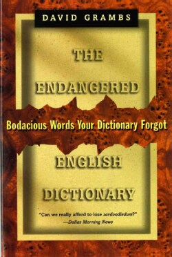 The Endangered English Dictionary: Bodacious Words Your Dictionary Forgot (Paperback)