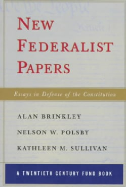 New Federalist Papers: Essays in Defense of the Constitution (Paperback)