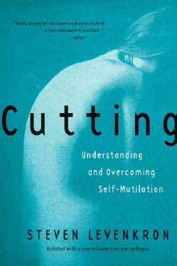 Cutting: Understanding and Overcoming Self-Mutilation (Paperback)