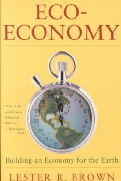 Eco-Economy: Building an Economy for the Environmental Age (Paperback)