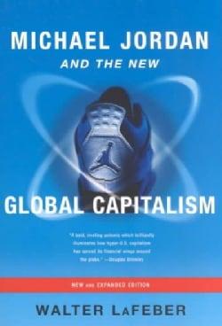 Michael Jordan and the New Global Capitalism (Paperback)