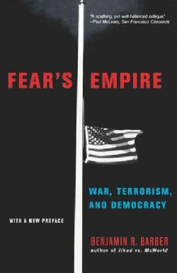 Fear's Empire: War, Terrorism, and Democracy (Paperback)