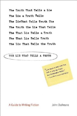 The Lie That Tells a Truth: A Guide to Writing Fiction (Paperback)