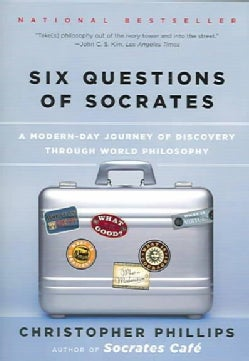 Six Questions Of Socrates: A Modern-Day Journey Of Discovery Through World Philosophy (Paperback)