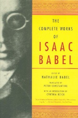 The Complete Works of Isaac Babel (Paperback)